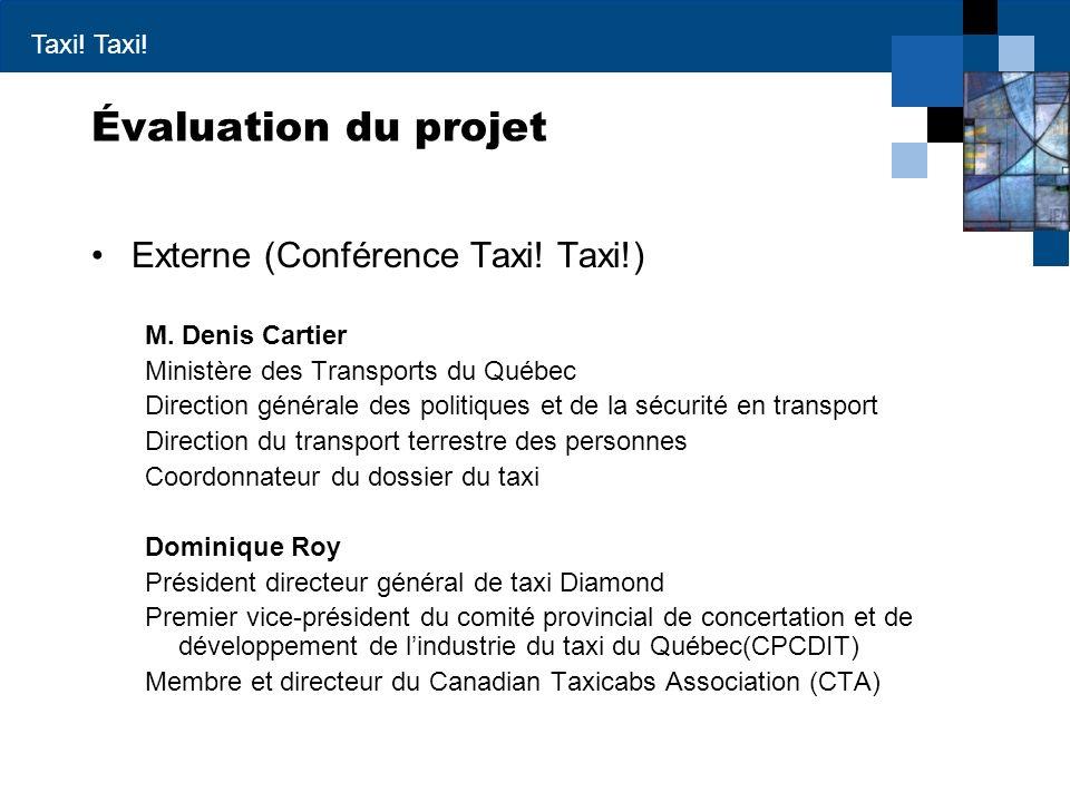 Taxi! Évaluation du projet Externe (Conférence Taxi! Taxi!) M. Denis Cartier Ministère des Transports du Québec Direction générale des politiques et d