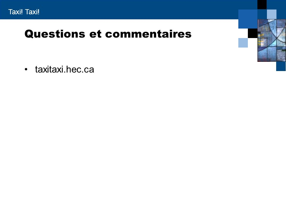 Taxi! Questions et commentaires taxitaxi.hec.ca