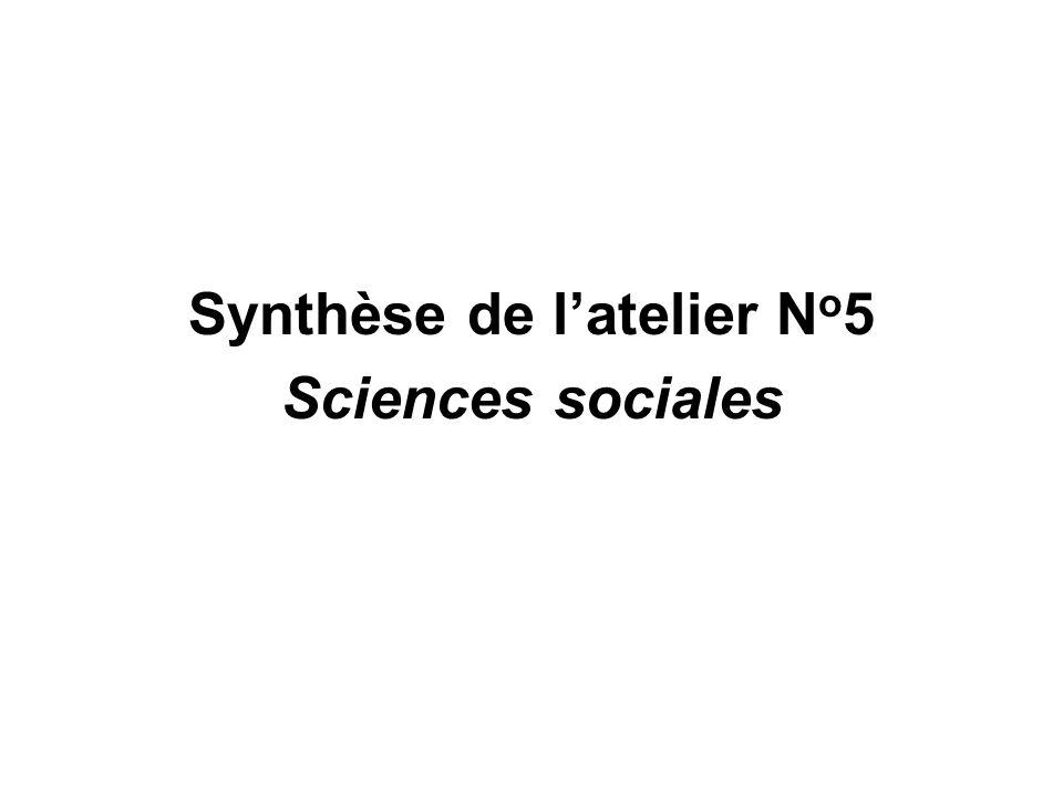 Synthèse de latelier N o 5 Sciences sociales