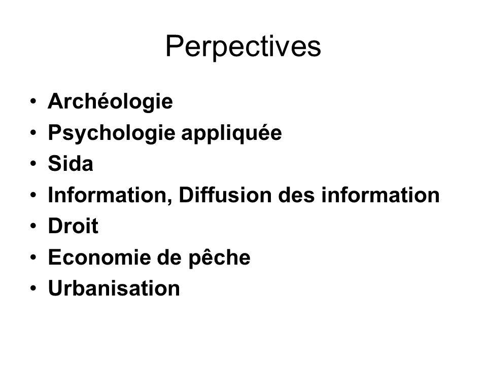 Perpectives Archéologie Psychologie appliquée Sida Information, Diffusion des information Droit Economie de pêche Urbanisation