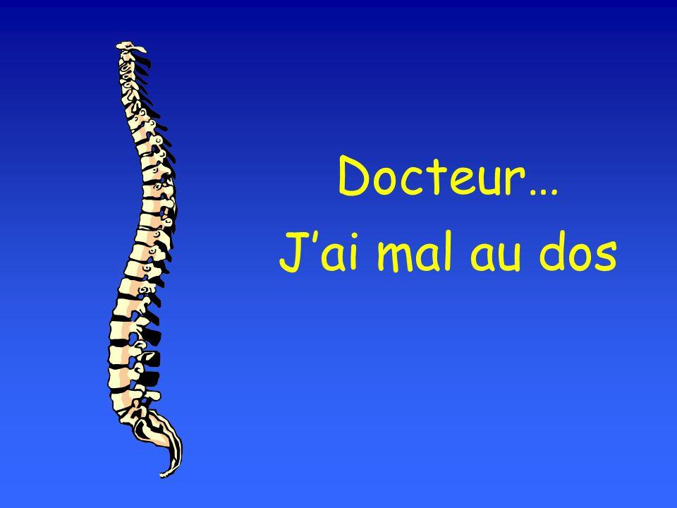 Docteur… Jai mal au dos