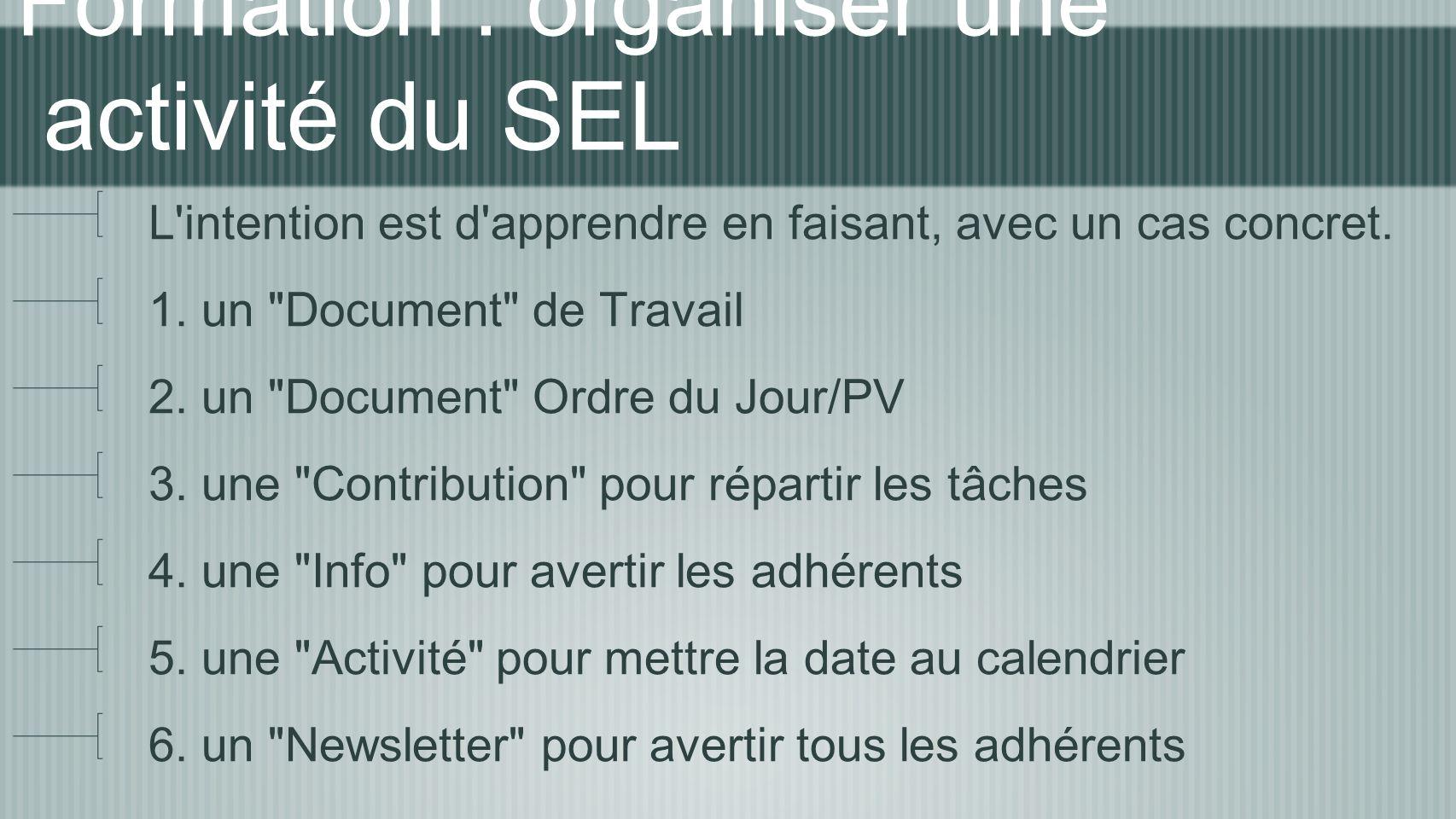 Formation : organiser une activité du SEL L'intention est d'apprendre en faisant, avec un cas concret. 1. un