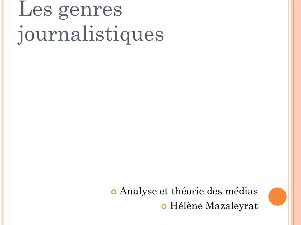 Les genres journalistiques Analyse et théorie des médias Hélène Mazaleyrat
