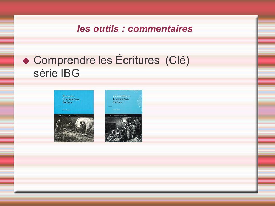 les outils : commentaires Comprendre les Écritures (Clé) série IBG