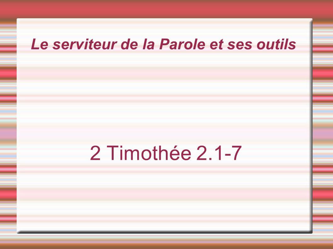 Le serviteur de la Parole et ses outils 2 Timothée 2.1-7