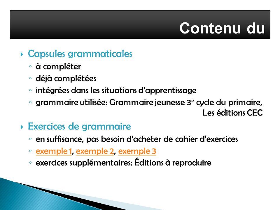 Contenu du cours Capsules grammaticales à compléter déjà complétées intégrées dans les situations dapprentissage grammaire utilisée: Grammaire jeuness