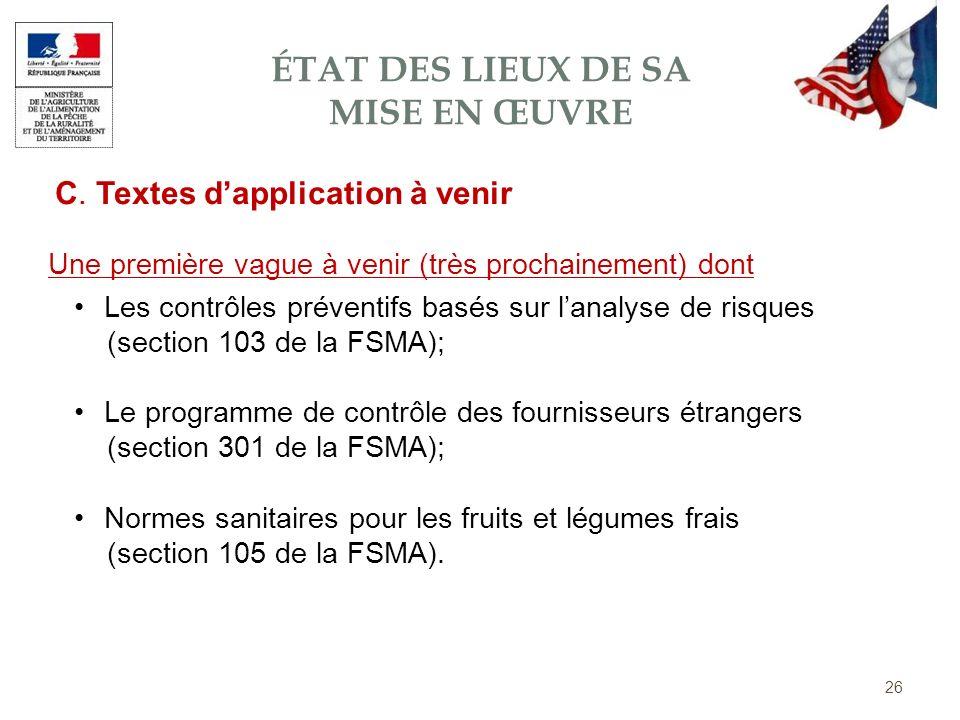 C. Textes dapplication à venir Les contrôles préventifs basés sur lanalyse de risques (section 103 de la FSMA); Le programme de contrôle des fournisse