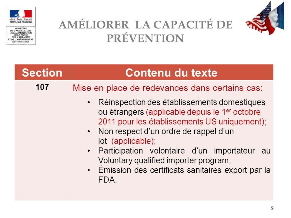 AMÉLIORER LA CAPACITÉ DE PRÉVENTION 9 SectionContenu du texte 107 Mise en place de redevances dans certains cas: Réinspection des établissements domes