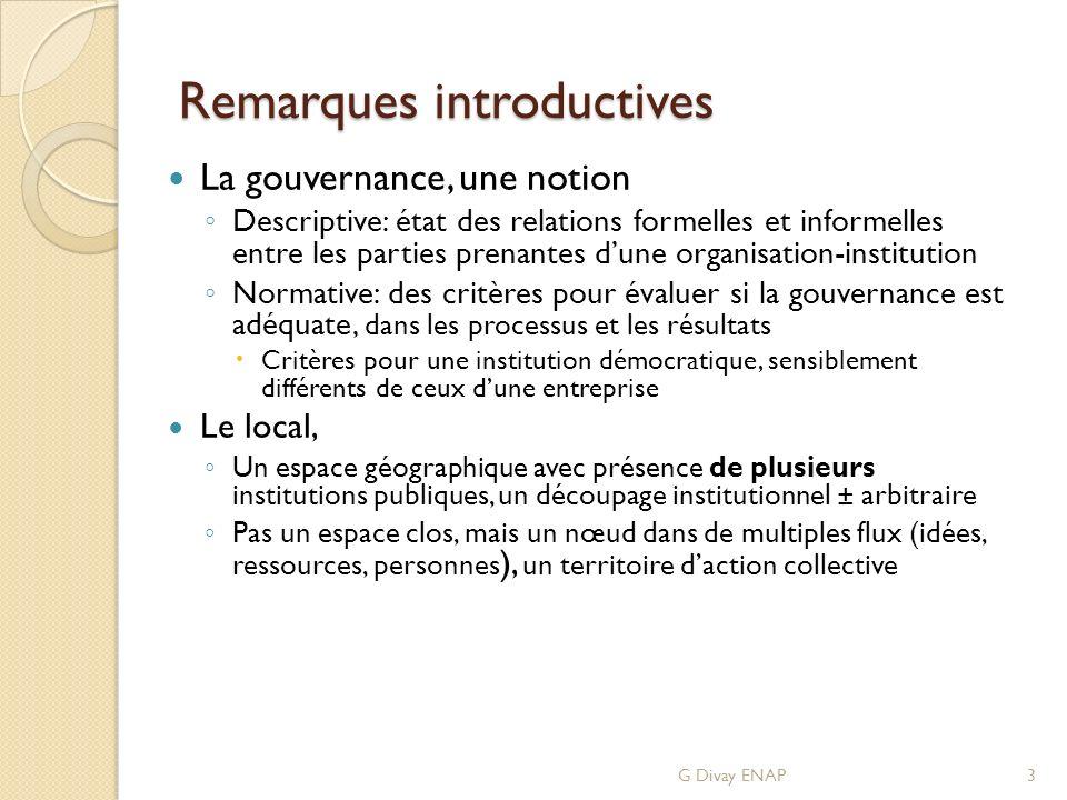 Remarques introductives La gouvernance, une notion Descriptive: état des relations formelles et informelles entre les parties prenantes dune organisat