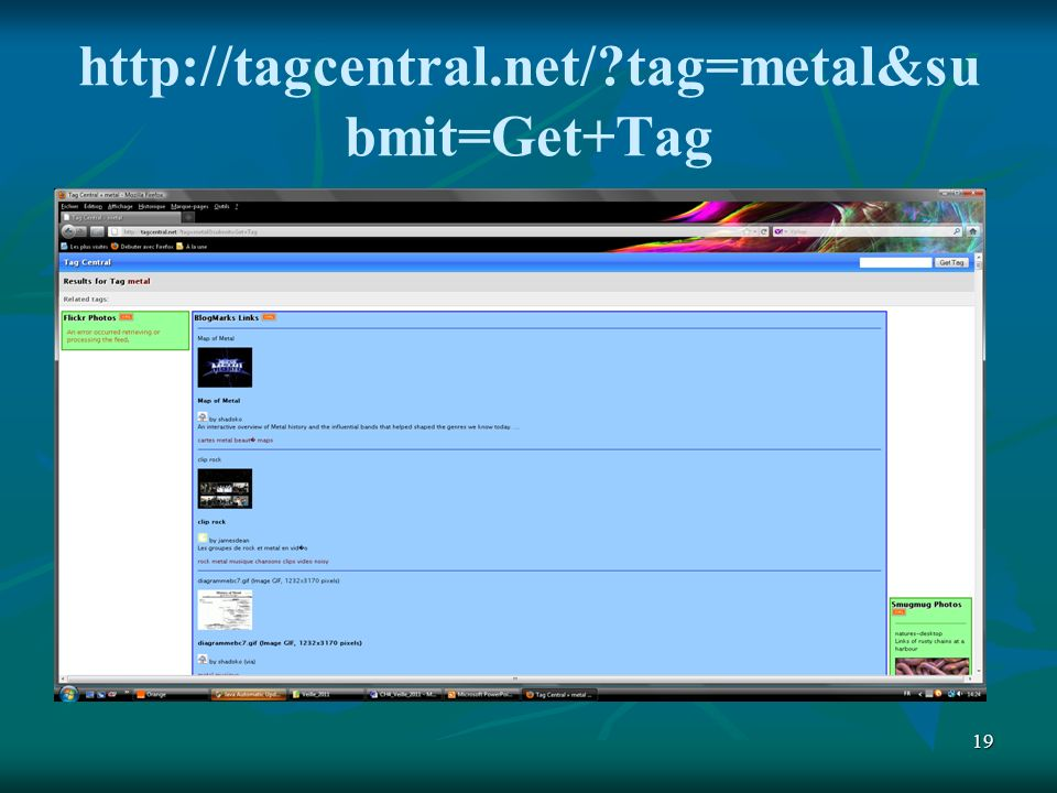 19 http://tagcentral.net/?tag=metal&su bmit=Get+Tag
