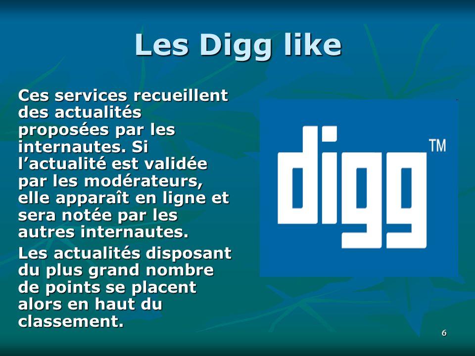 66 Les Digg like Ces services recueillent des actualités proposées par les internautes.