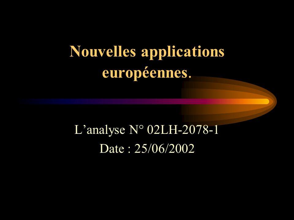 Nouvelles applications européennes. Lanalyse N° 02LH-2078-1 Date : 25/06/2002