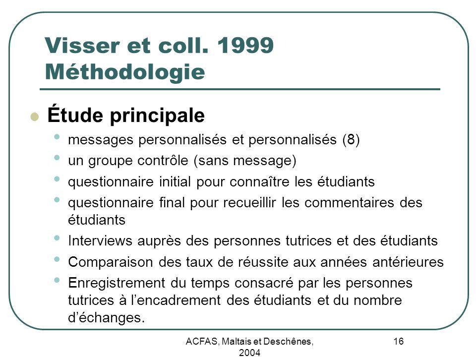 ACFAS, Maltais et Deschênes, 2004 16 Visser et coll. 1999 Méthodologie Étude principale messages personnalisés et personnalisés (8) un groupe contrôle