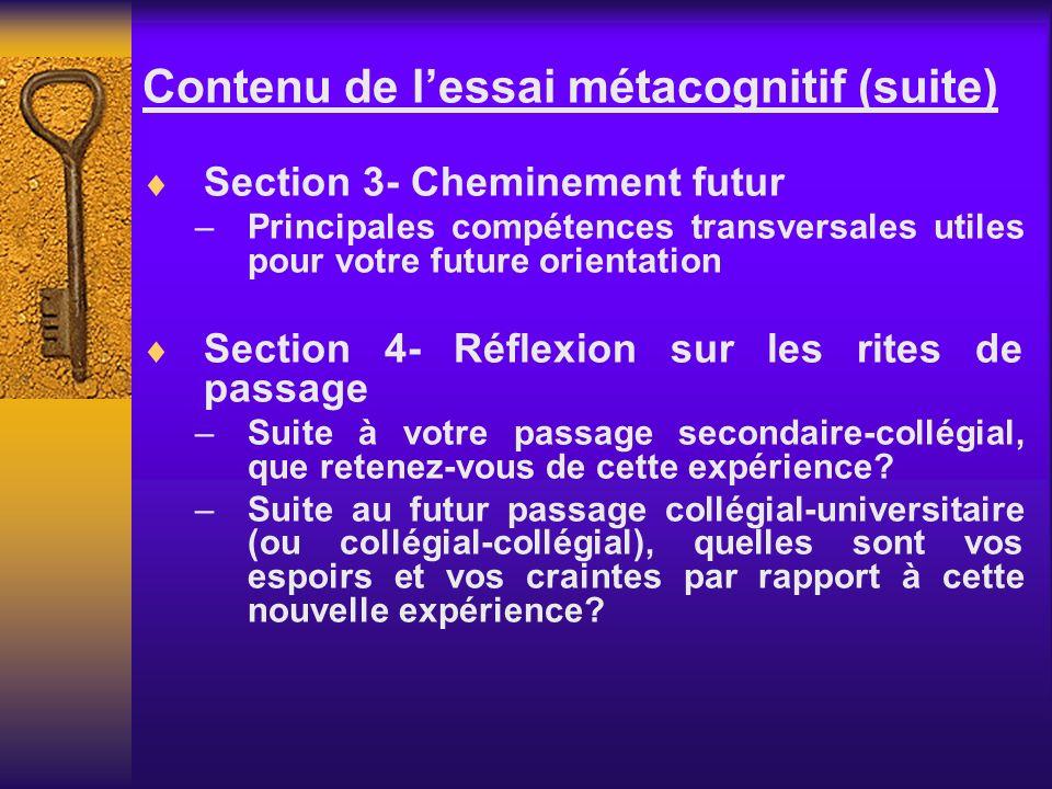 Contenu de lessai métacognitif (suite) Section 3- Cheminement futur – Principales compétences transversales utiles pour votre future orientation Secti
