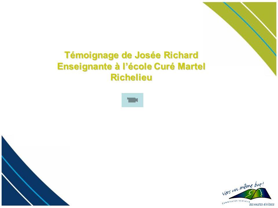 Témoignage de Josée Richard Enseignante à lécole Curé Martel Richelieu