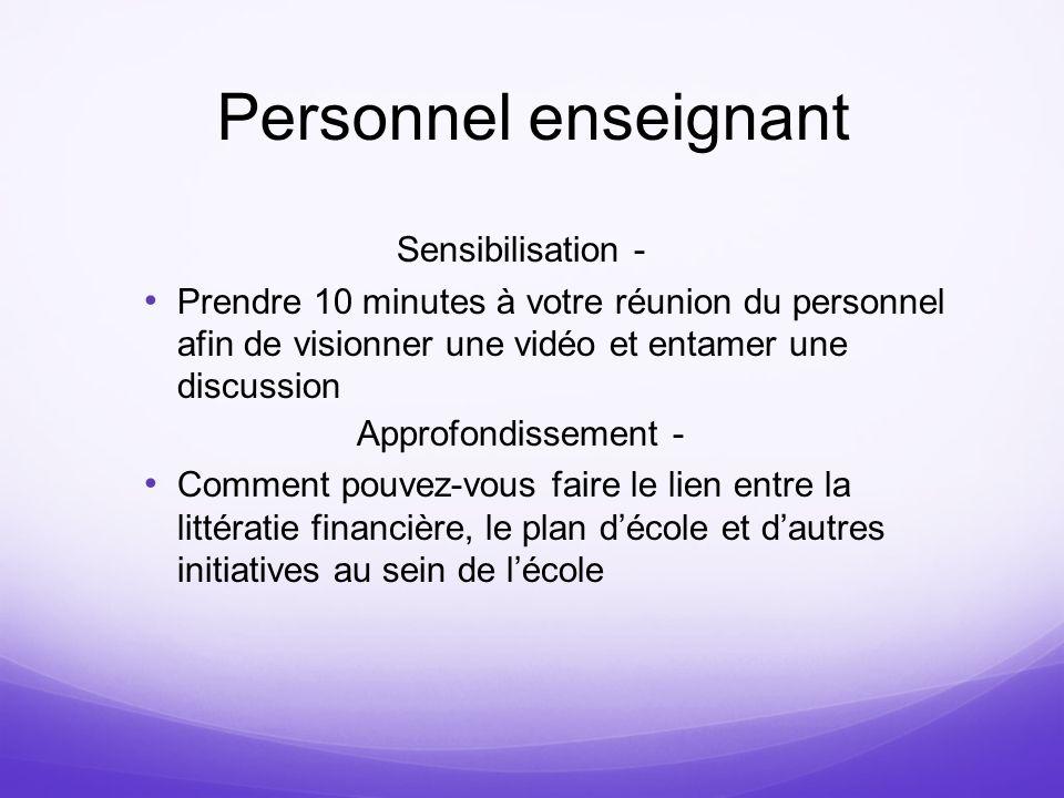 Personnel enseignant Sensibilisation - Prendre 10 minutes à votre réunion du personnel afin de visionner une vidéo et entamer une discussion Approfond