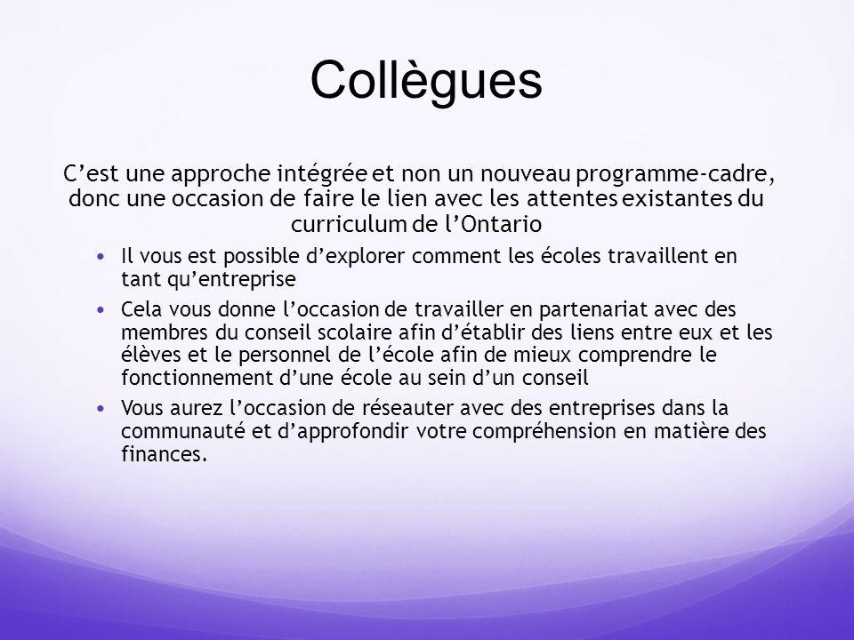 Collègues Cest une approche intégrée et non un nouveau programme-cadre, donc une occasion de faire le lien avec les attentes existantes du curriculum