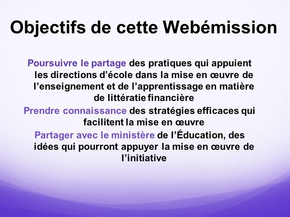 Objectifs de cette Webémission Poursuivre le partage des pratiques qui appuient les directions décole dans la mise en œuvre de lenseignement et de lap