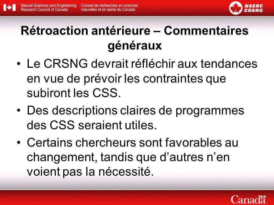 Rétroaction antérieure – Commentaires généraux Le CRSNG devrait réfléchir aux tendances en vue de prévoir les contraintes que subiront les CSS. Des de