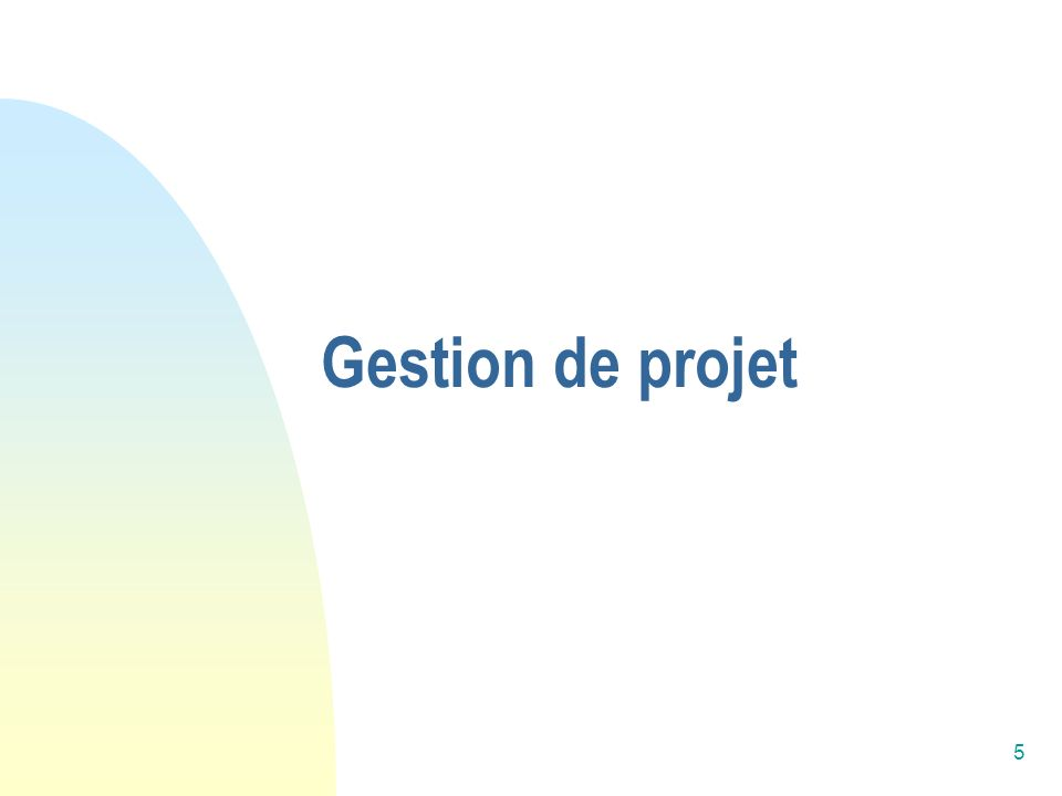 5 Gestion de projet