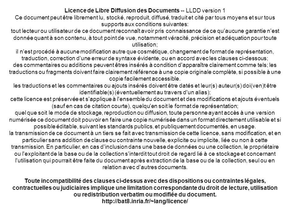 Licence de Libre Diffusion des Documents -- LLDD version 1 Ce document peut être librement lu, stocké, reproduit, diffusé, traduit et cité par tous mo