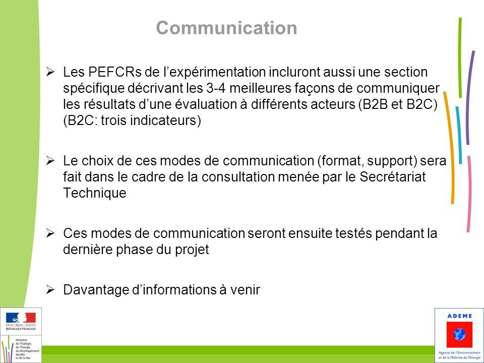 5 Communication Les PEFCRs de lexpérimentation incluront aussi une section spécifique décrivant les 3-4 meilleures façons de communiquer les résultats