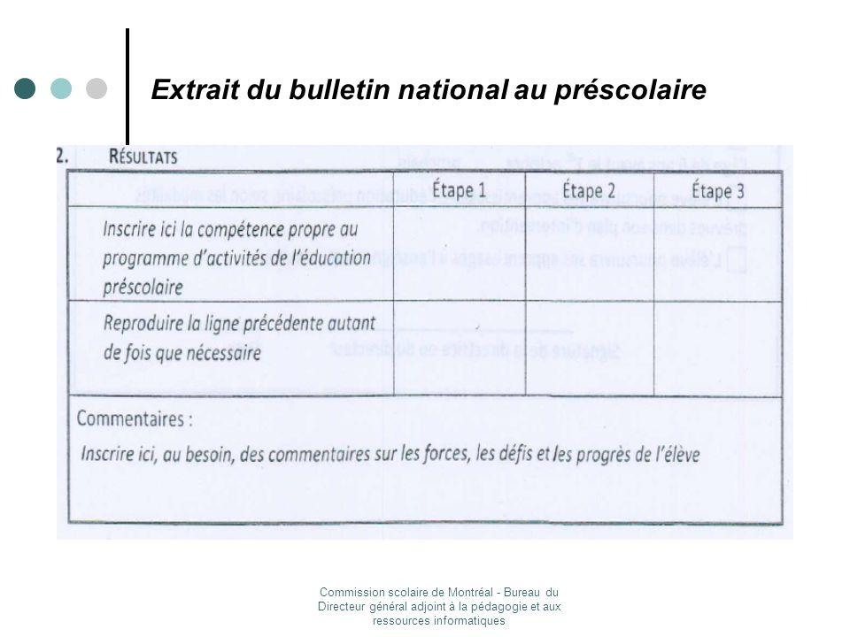 Commission scolaire de Montréal - Bureau du Directeur général adjoint à la pédagogie et aux ressources informatiques Extrait du bulletin national au préscolaire
