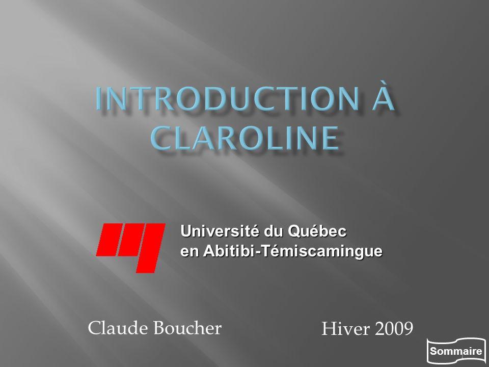 Sommaire 1 Hiver 2009 Université du Québec en Abitibi-Témiscamingue Claude Boucher