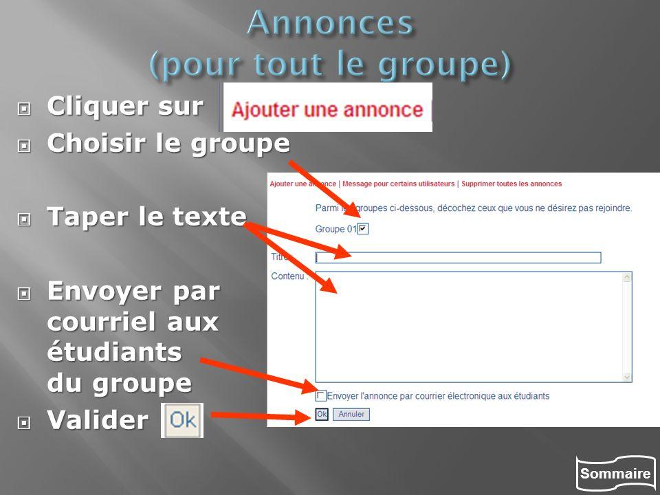 Sommaire Cliquer sur Cliquer sur Choisir le groupe Choisir le groupe Taper le texte Taper le texte Envoyer par courriel aux étudiants du groupe Envoye