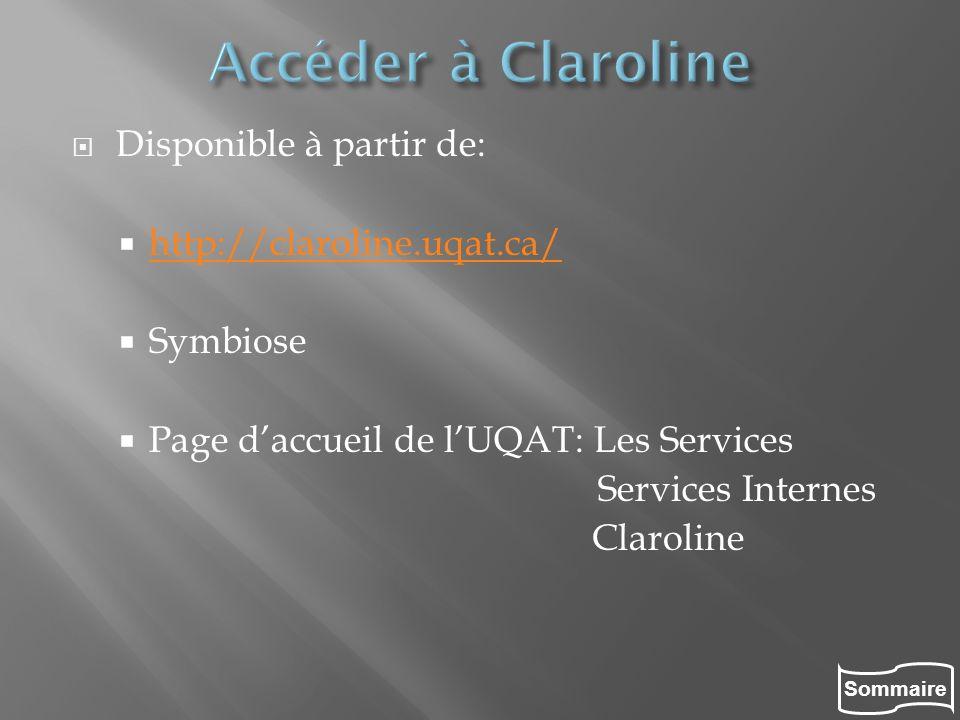 Sommaire Disponible à partir de: http://claroline.uqat.ca/ Symbiose Page daccueil de lUQAT: Les Services Services Internes Claroline
