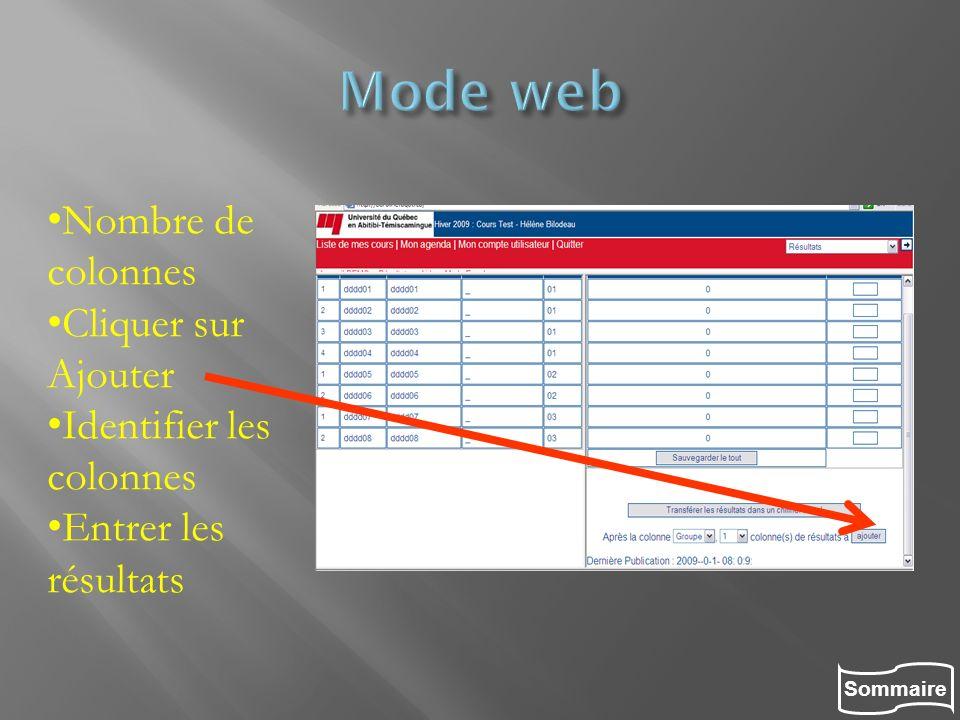 Sommaire Nombre de colonnes Cliquer sur Ajouter Identifier les colonnes Entrer les résultats