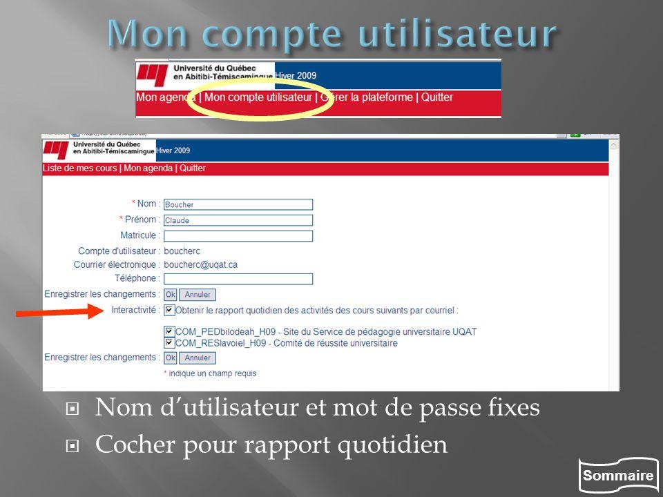 Sommaire Nom dutilisateur et mot de passe fixes Cocher pour rapport quotidien