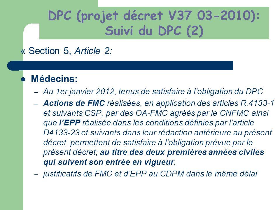 « Section 5, Article 2: Médecins: – Au 1er janvier 2012, tenus de satisfaire à lobligation du DPC – Actions de FMC réalisées, en application des artic