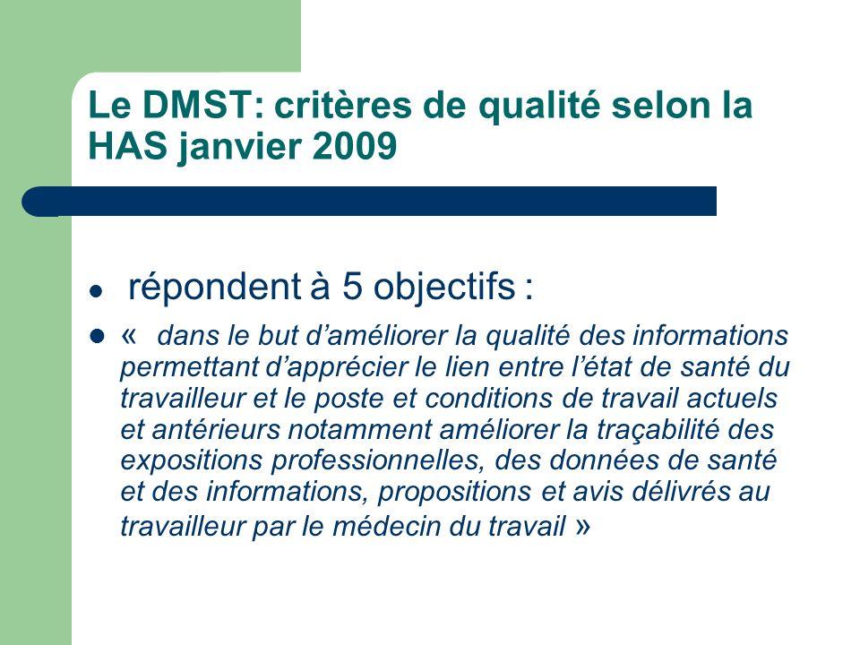 Le DMST: critères de qualité selon la HAS janvier 2009 répondent à 5 objectifs : « dans le but daméliorer la qualité des informations permettant dappr
