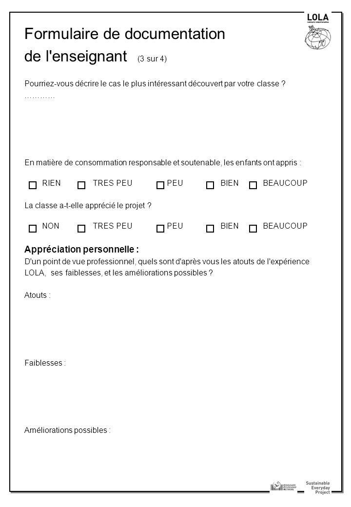 Formulaire de documentation de l enseignant (3 sur 4) Pourriez-vous décrire le cas le plus intéressant découvert par votre classe .