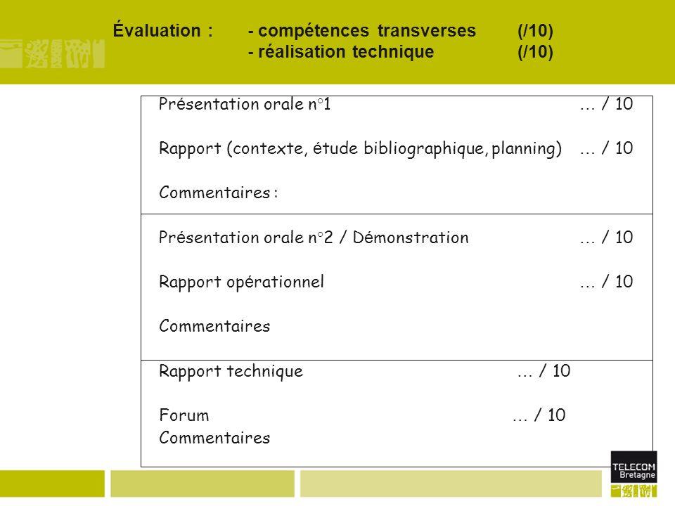 Évaluation : - compétences transverses(/10) - réalisation technique (/10) Pr é sentation orale n°1 … / 10 Rapport (contexte, é tude bibliographique, p