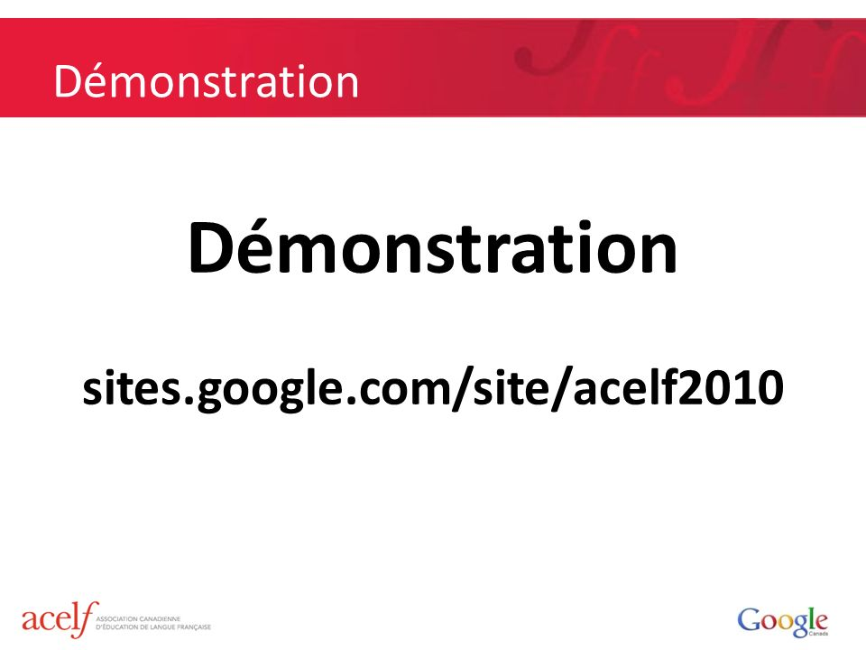 Démonstration sites.google.com/site/acelf2010