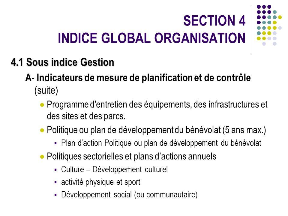 SECTION 4 INDICE GLOBAL ORGANISATION 4.1 Sous indice Gestion A- Indicateurs de mesure de planification et de contrôle (suite) Programme d'entretien de