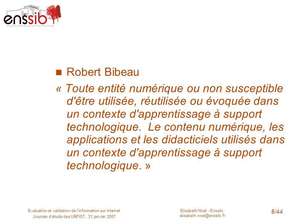 Elisabeth Noël - Enssib, elisabeth.noel@enssib.fr Evaluation et validation de linformation sur Internet Journée détude des URFIST, 31 janvier 2007 8/4