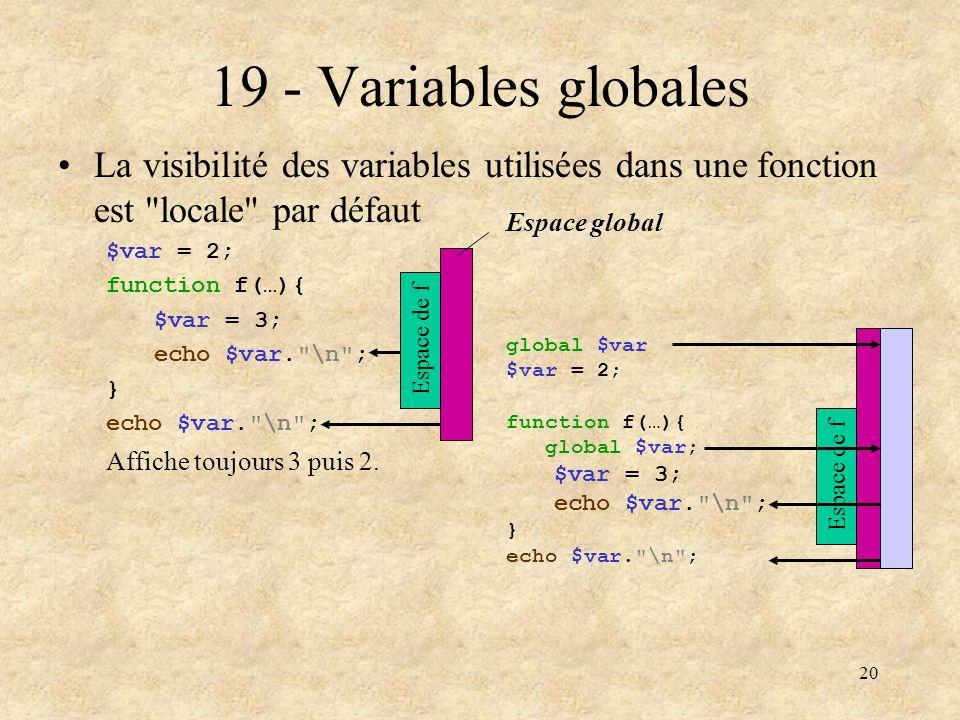 20 La visibilité des variables utilisées dans une fonction est
