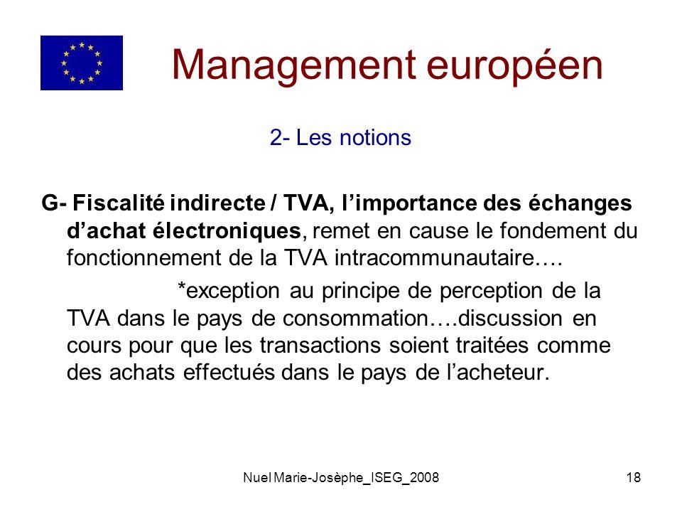 Nuel Marie-Josèphe_ISEG_200818 Management européen 2- Les notions G- Fiscalité indirecte / TVA, limportance des échanges dachat électroniques, remet en cause le fondement du fonctionnement de la TVA intracommunautaire….