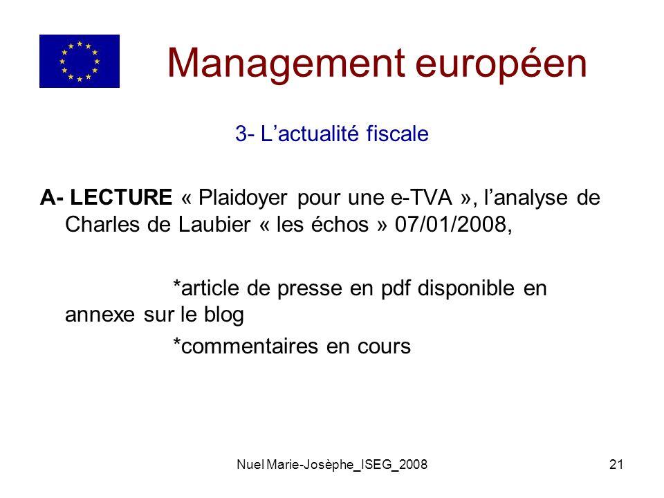 Nuel Marie-Josèphe_ISEG_200821 Management européen 3- Lactualité fiscale A- LECTURE « Plaidoyer pour une e-TVA », lanalyse de Charles de Laubier « les échos » 07/01/2008, *article de presse en pdf disponible en annexe sur le blog *commentaires en cours