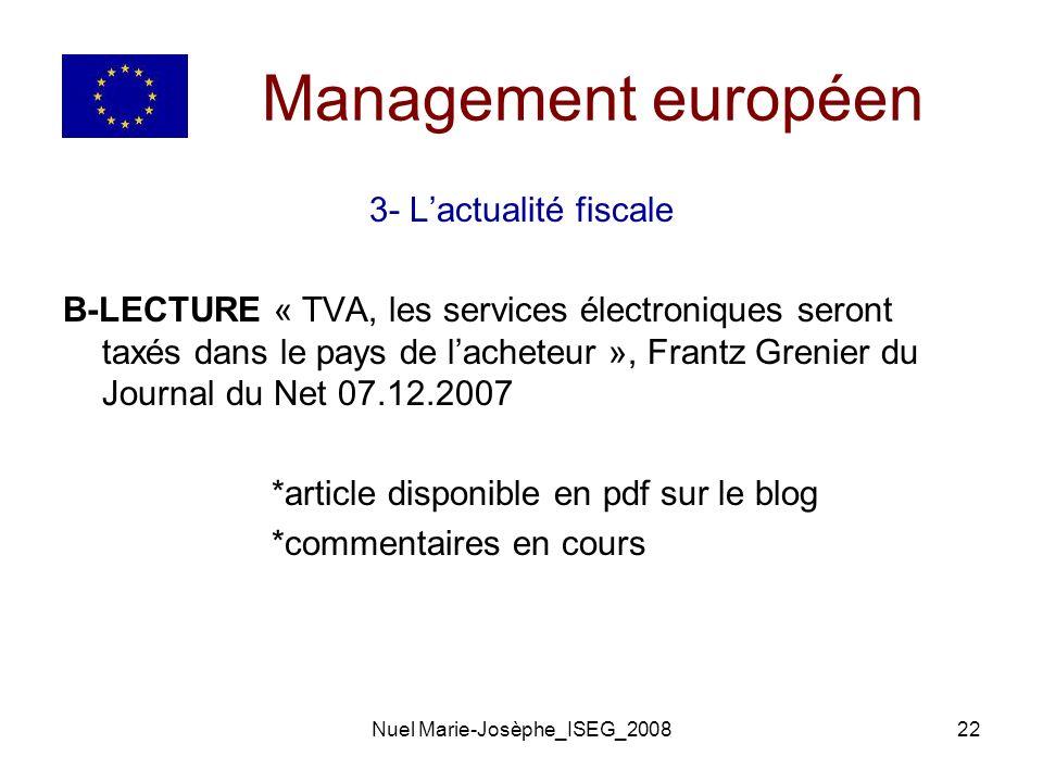 Nuel Marie-Josèphe_ISEG_200822 Management européen 3- Lactualité fiscale B-LECTURE « TVA, les services électroniques seront taxés dans le pays de lacheteur », Frantz Grenier du Journal du Net 07.12.2007 *article disponible en pdf sur le blog *commentaires en cours