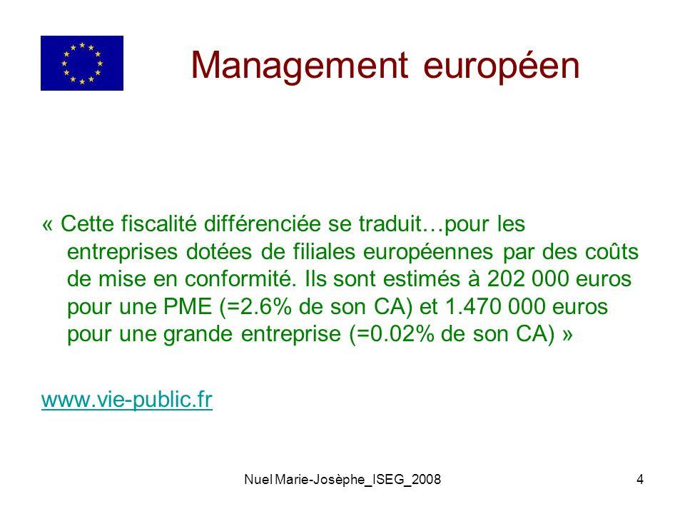 Nuel Marie-Josèphe_ISEG_20084 Management européen « Cette fiscalité différenciée se traduit…pour les entreprises dotées de filiales européennes par des coûts de mise en conformité.
