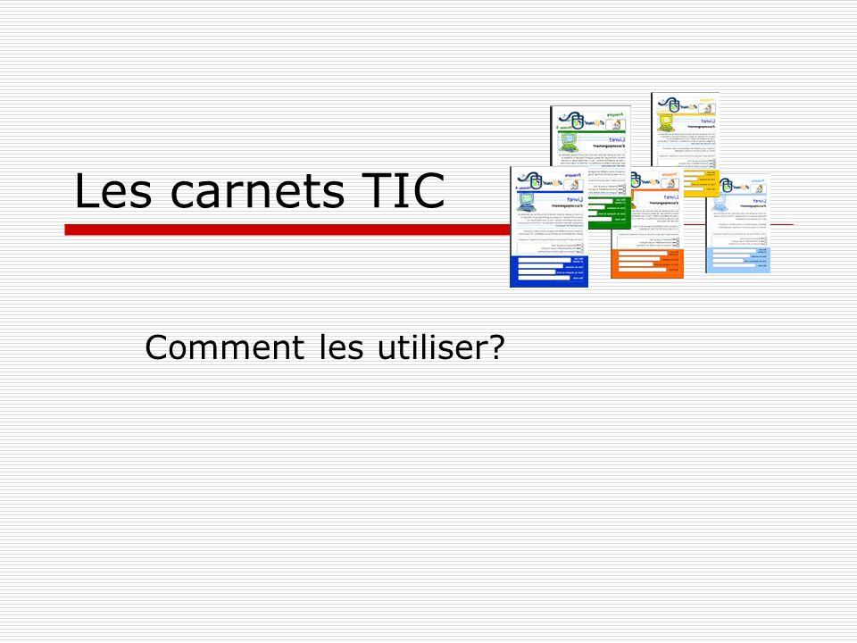 Les carnets TIC Comment les utiliser?