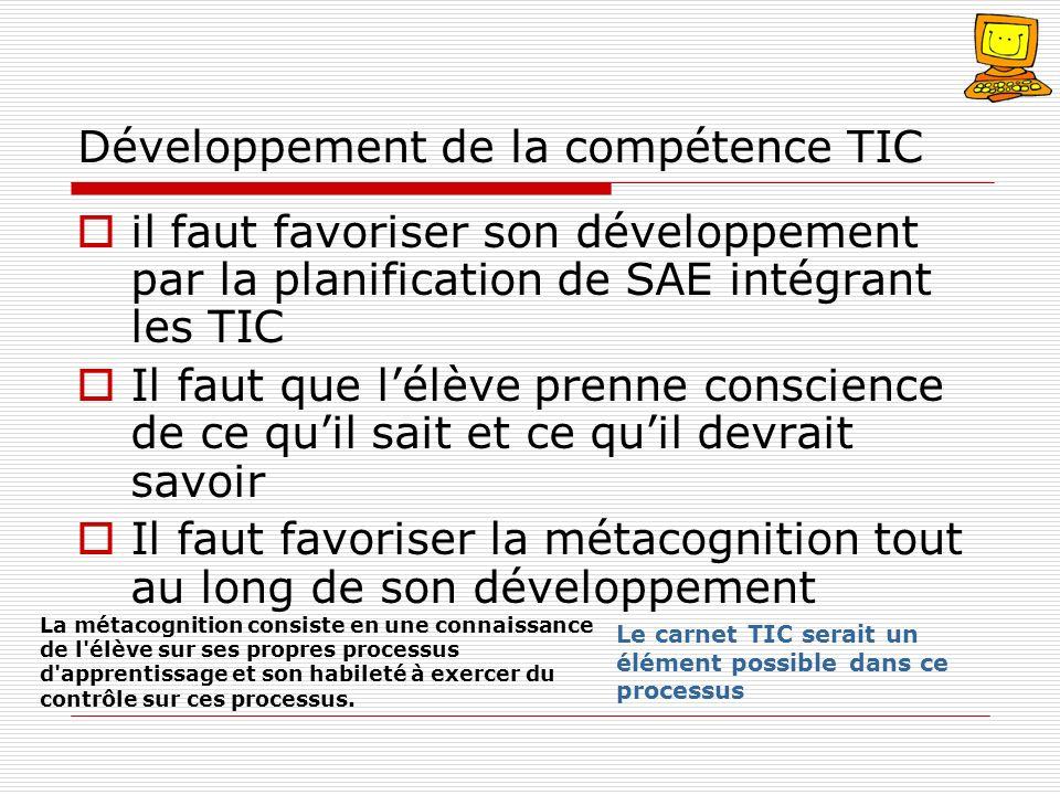 Développement de la compétence TIC il faut favoriser son développement par la planification de SAE intégrant les TIC Il faut que lélève prenne conscie