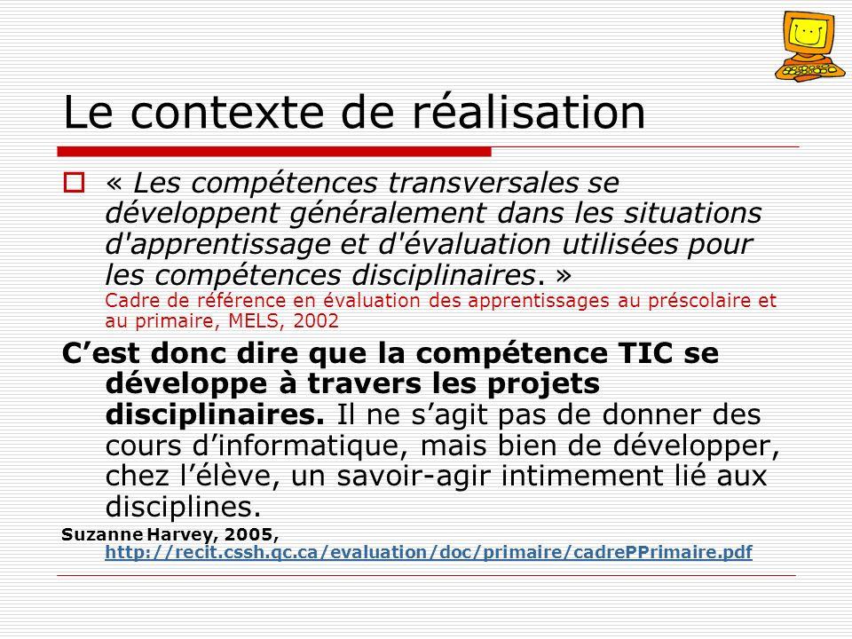 Le contexte de réalisation « Les compétences transversales se développent généralement dans les situations d'apprentissage et d'évaluation utilisées p