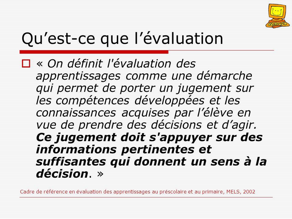 Quest-ce que lévaluation « On définit l'évaluation des apprentissages comme une démarche qui permet de porter un jugement sur les compétences développ