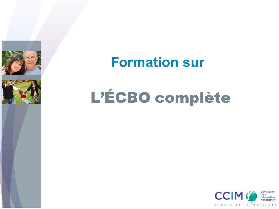 2 Objectifs À la fin de ce cours sur lÉCBO complète, vous aurez appris : Que lÉCBO est une évaluation centrée sur le client et fondée sur les données de son rétablissement; Quelles sont les composantes de lÉCBO complète; Comment remplir lÉvaluation du personnel; Comment interpréter et utiliser les renseignements recueillis dans une ÉCBO complète.