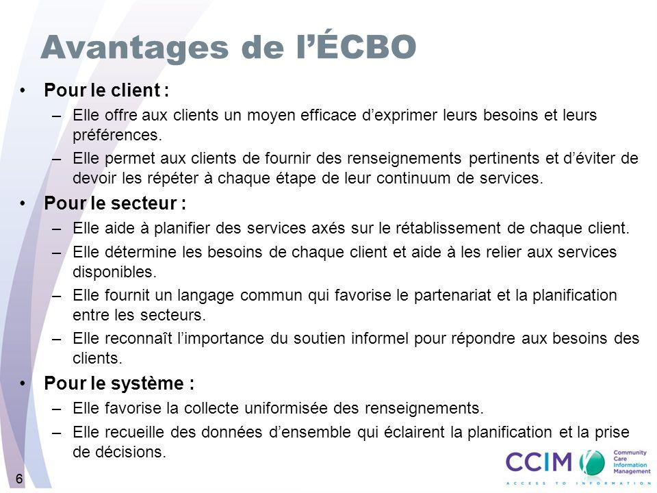 66 Avantages de lÉCBO Pour le client : –Elle offre aux clients un moyen efficace dexprimer leurs besoins et leurs préférences.